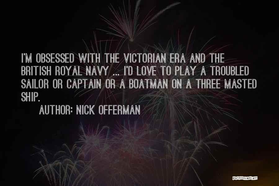 Troubled Love Quotes By Nick Offerman