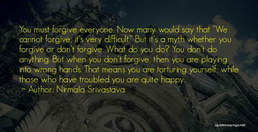 Troubled Love Quotes By Nirmala Srivastava