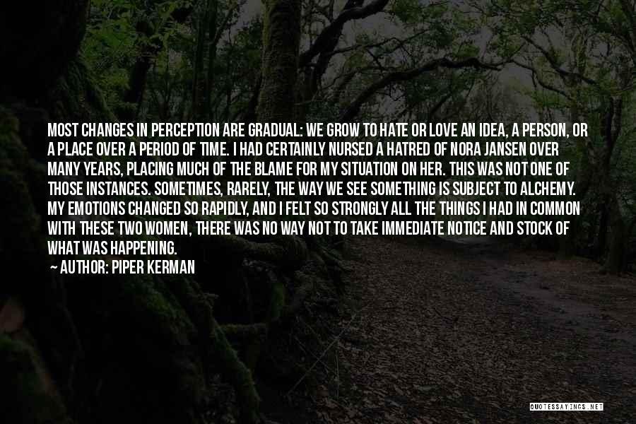 Troubled Love Quotes By Piper Kerman
