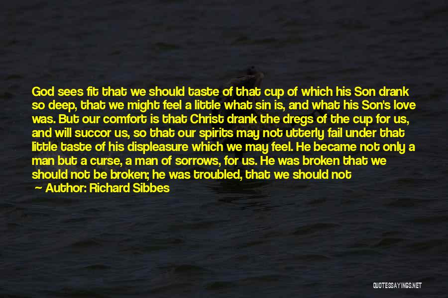 Troubled Love Quotes By Richard Sibbes