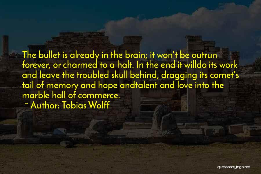 Troubled Love Quotes By Tobias Wolff