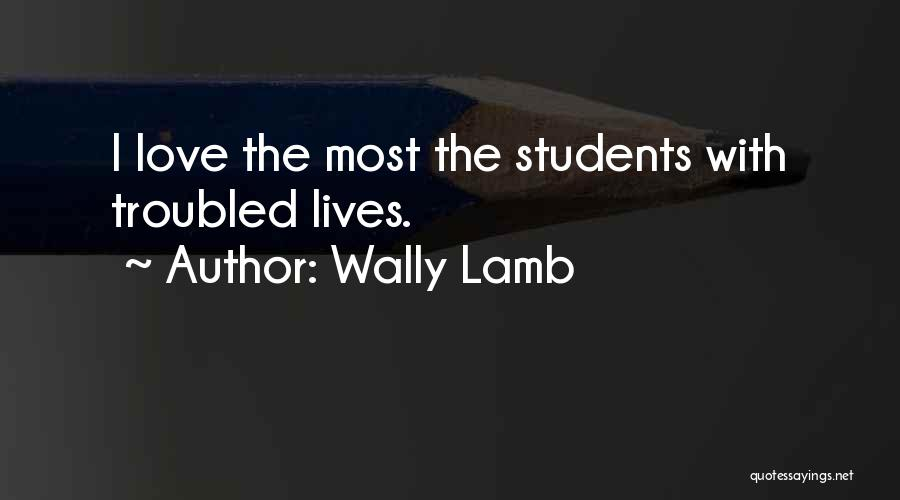 Troubled Love Quotes By Wally Lamb