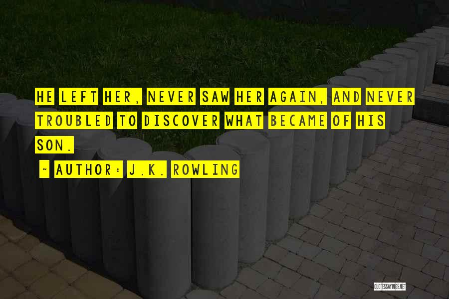 Troubled Son Quotes By J.K. Rowling