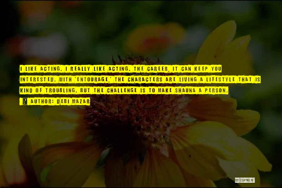 Troubling Quotes By Debi Mazar