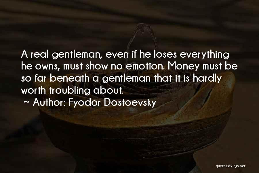 Troubling Quotes By Fyodor Dostoevsky