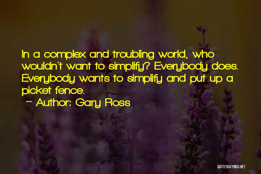 Troubling Quotes By Gary Ross