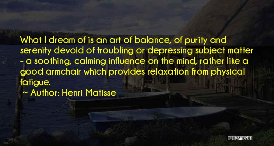 Troubling Quotes By Henri Matisse