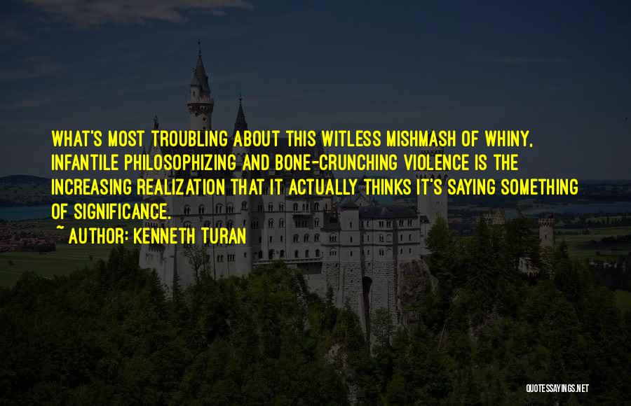 Troubling Quotes By Kenneth Turan