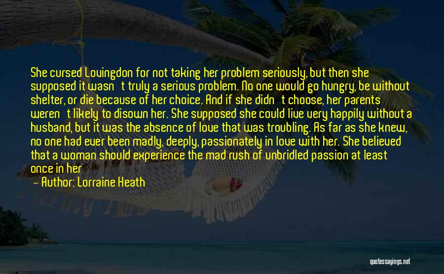 Troubling Quotes By Lorraine Heath