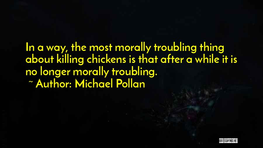 Troubling Quotes By Michael Pollan