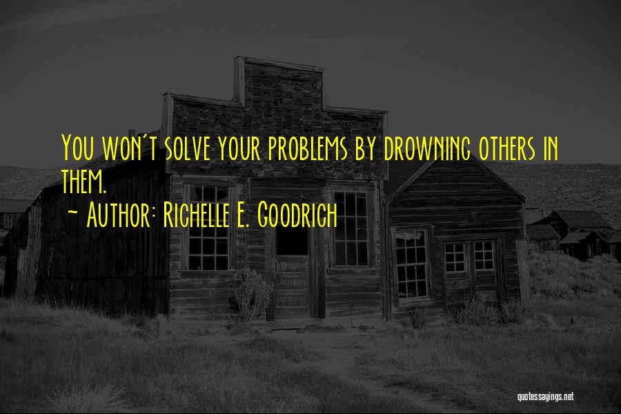 Troubling Quotes By Richelle E. Goodrich