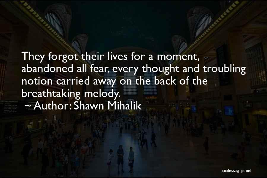 Troubling Quotes By Shawn Mihalik