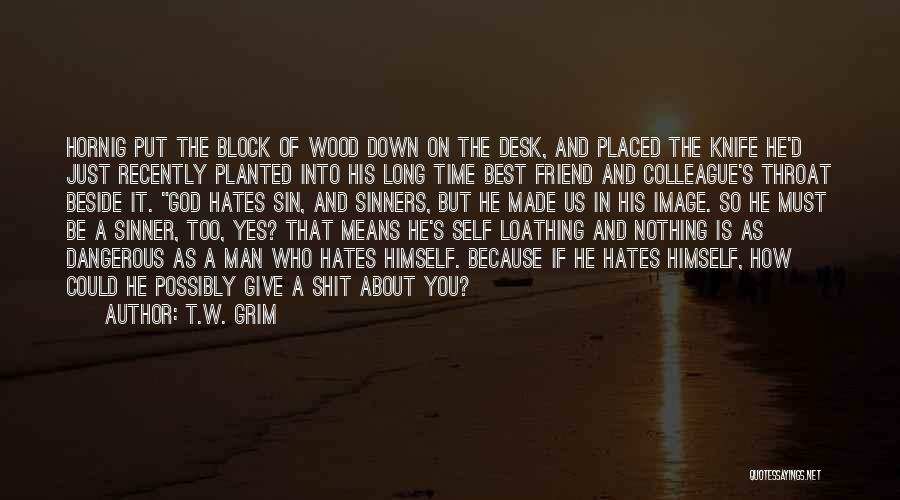 Troubling Quotes By T.W. Grim
