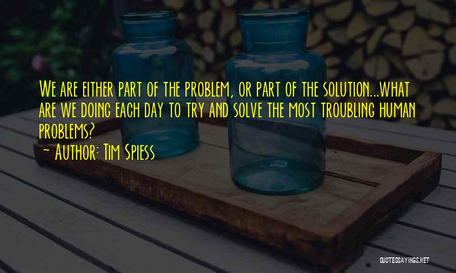 Troubling Quotes By Tim Spiess