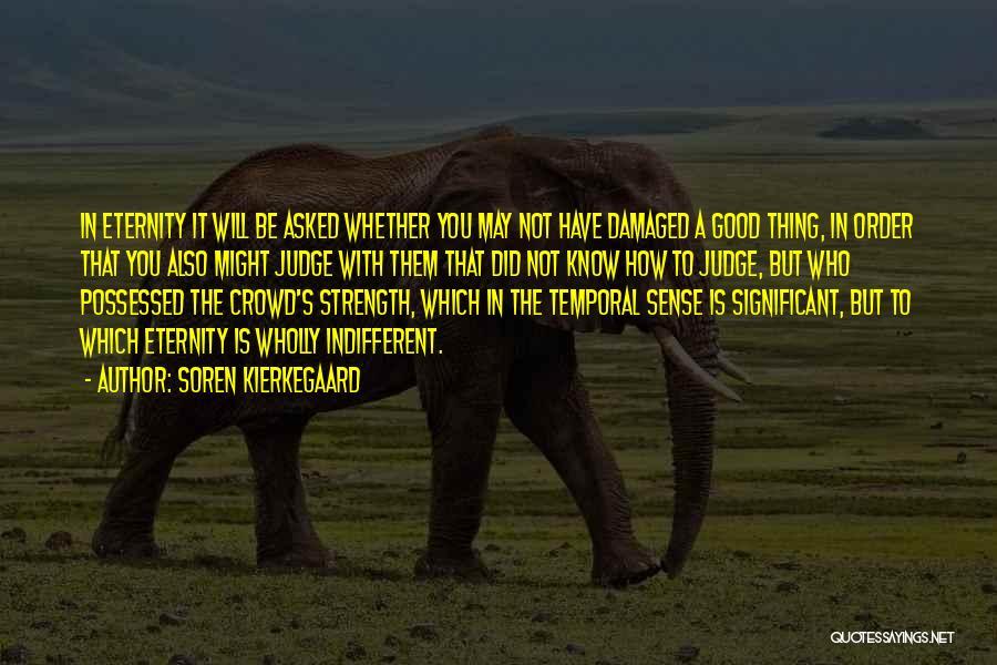 Troy 2004 Quotes By Soren Kierkegaard