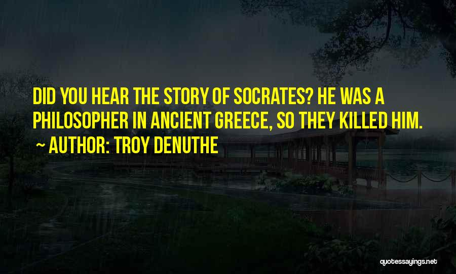 Troy DeNuthe Quotes 1643923
