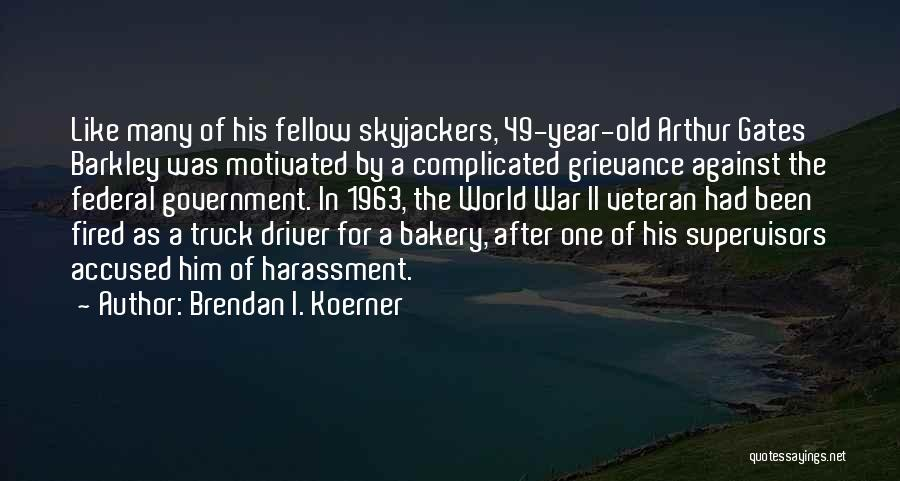 Truck Driver Quotes By Brendan I. Koerner
