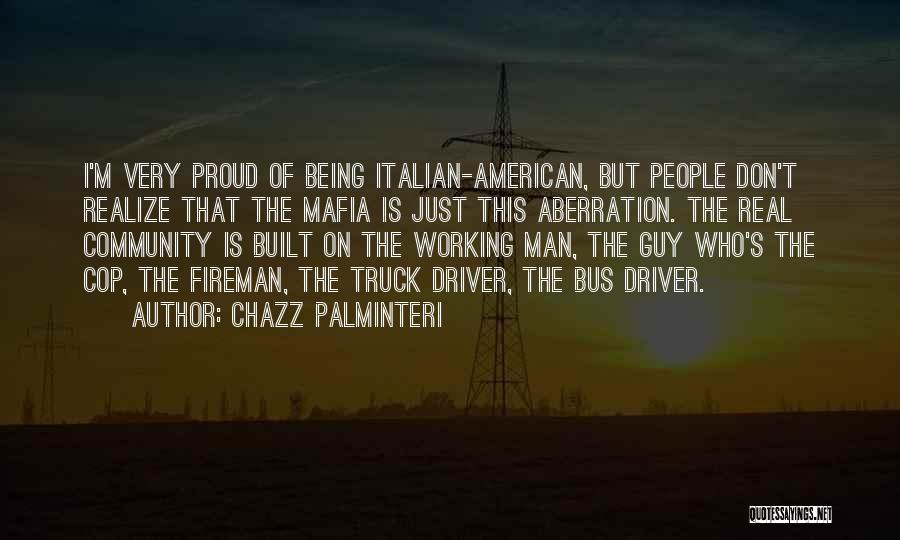 Truck Driver Quotes By Chazz Palminteri