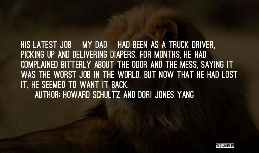 Truck Driver Quotes By Howard Schultz And Dori Jones Yang