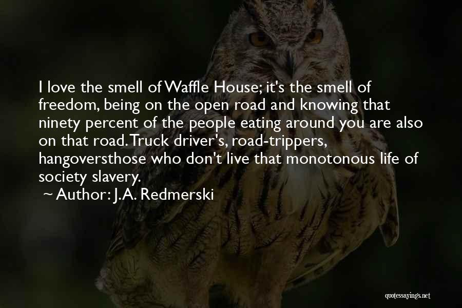 Truck Driver Quotes By J.A. Redmerski