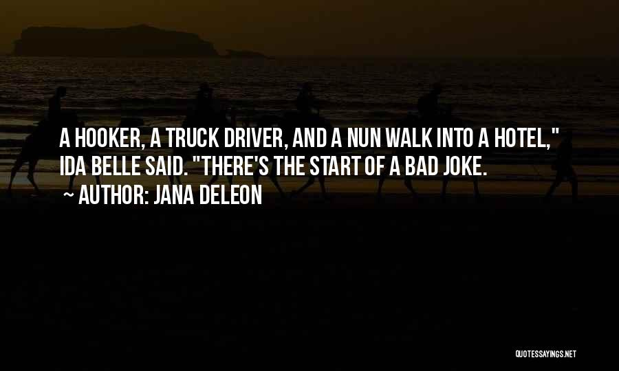 Truck Driver Quotes By Jana Deleon
