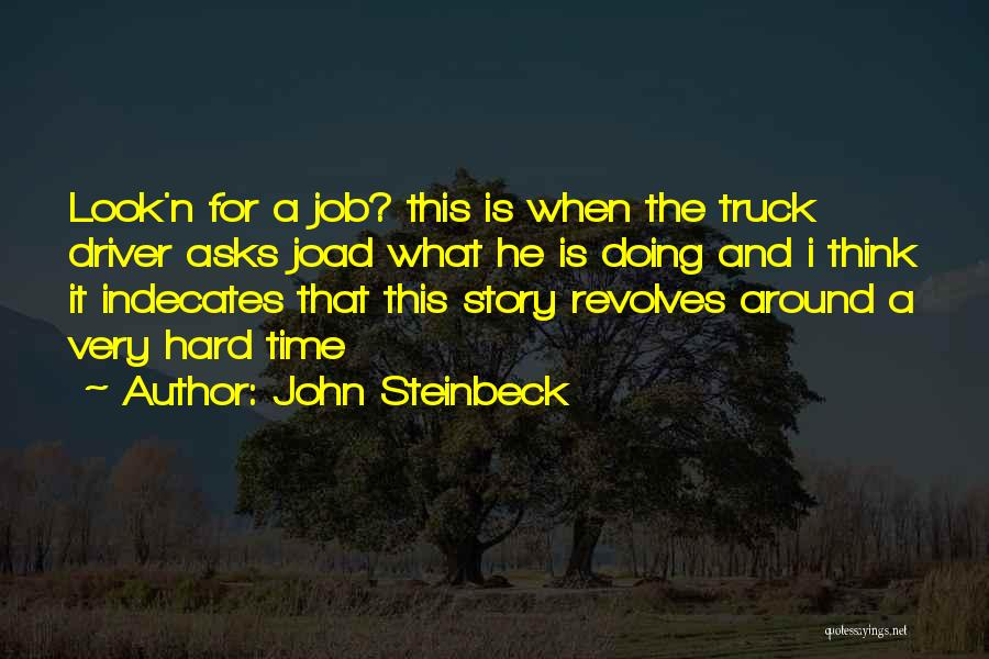 Truck Driver Quotes By John Steinbeck