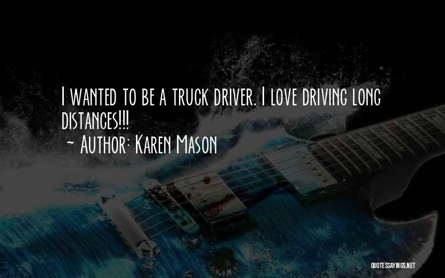 Truck Driver Quotes By Karen Mason