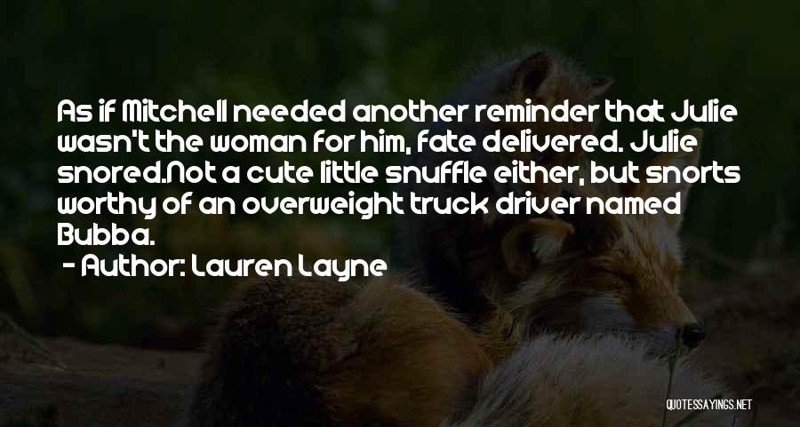 Truck Driver Quotes By Lauren Layne