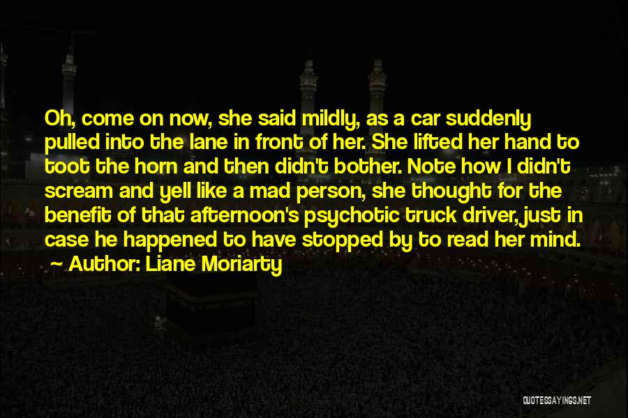 Truck Driver Quotes By Liane Moriarty