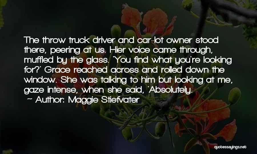 Truck Driver Quotes By Maggie Stiefvater