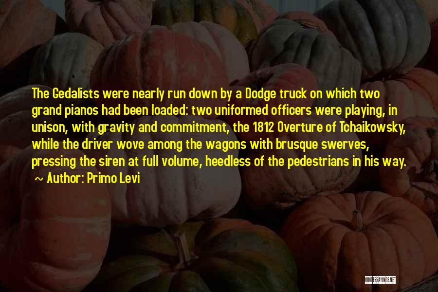 Truck Driver Quotes By Primo Levi