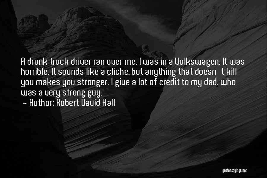 Truck Driver Quotes By Robert David Hall
