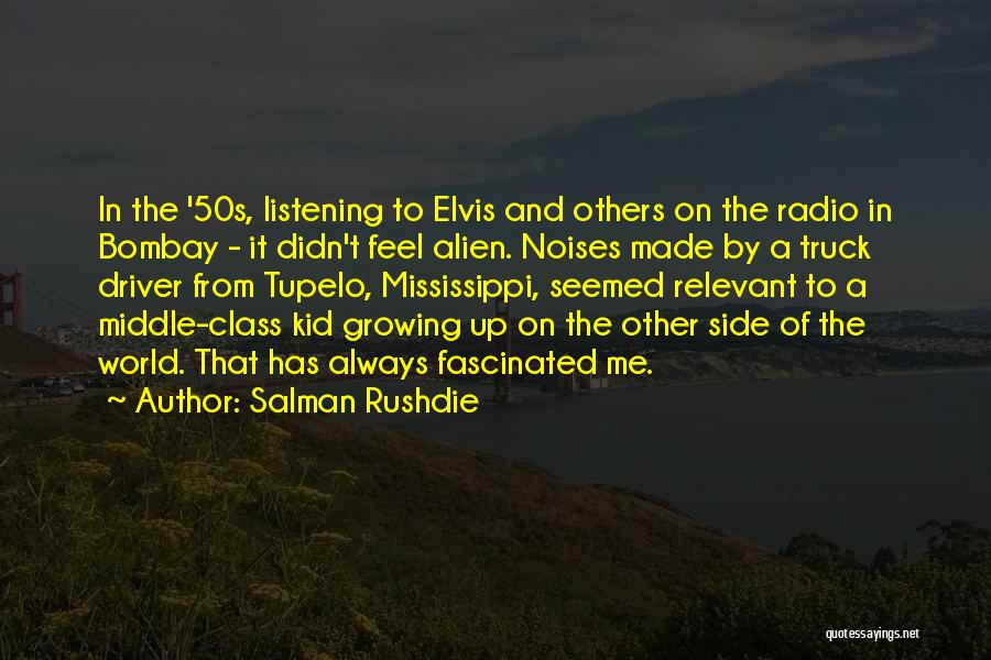 Truck Driver Quotes By Salman Rushdie
