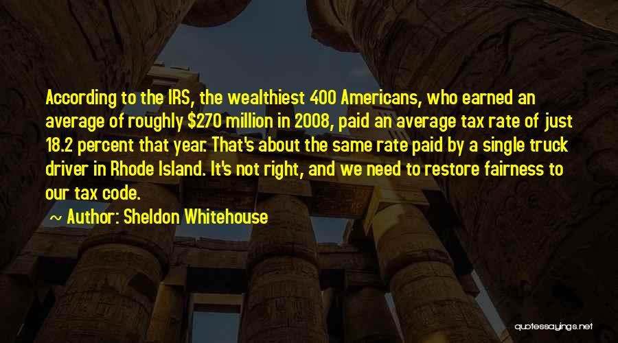 Truck Driver Quotes By Sheldon Whitehouse