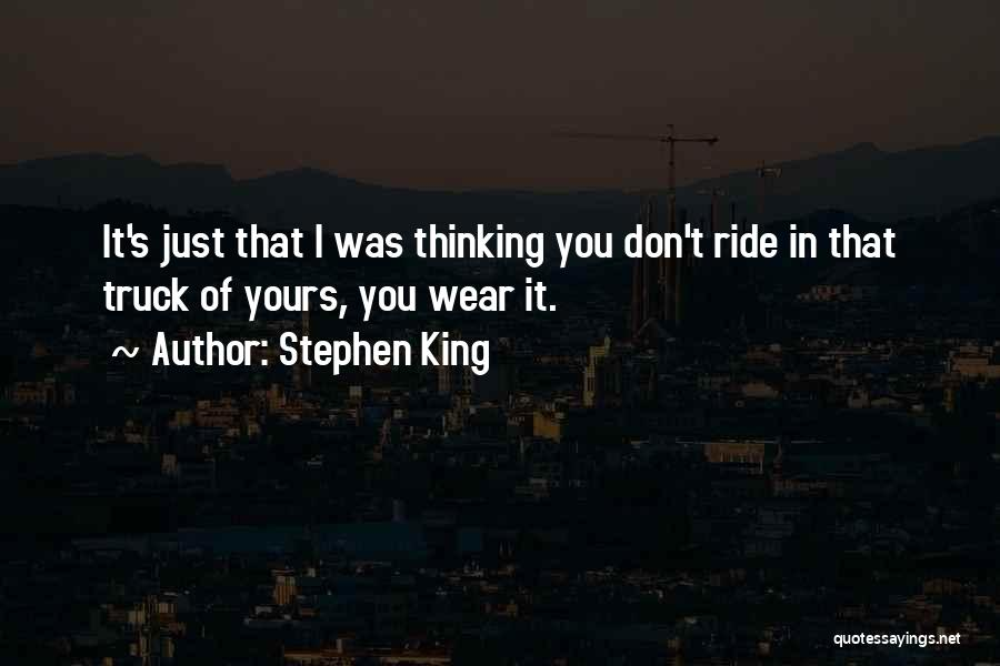 Truck Driver Quotes By Stephen King