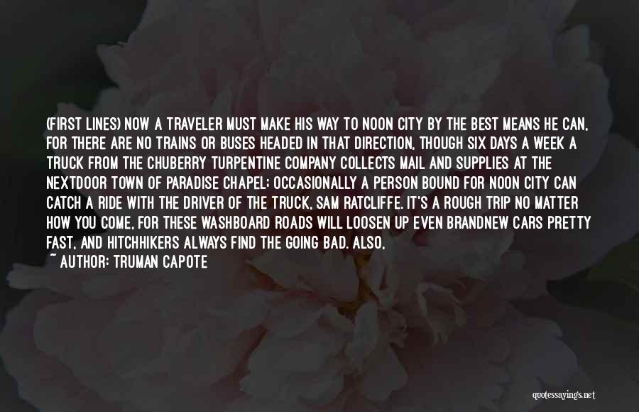 Truck Driver Quotes By Truman Capote