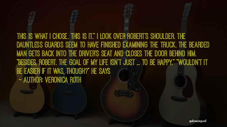 Truck Driver Quotes By Veronica Roth