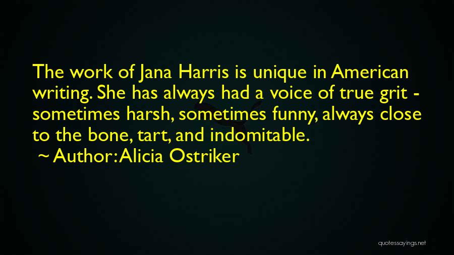 True And Funny Quotes By Alicia Ostriker