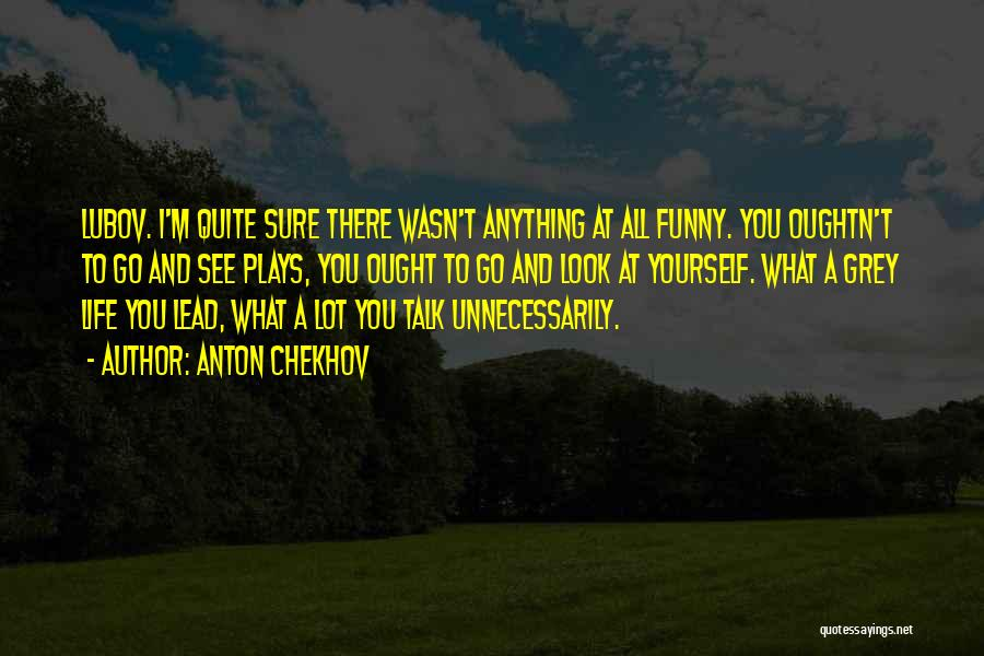 True And Funny Quotes By Anton Chekhov