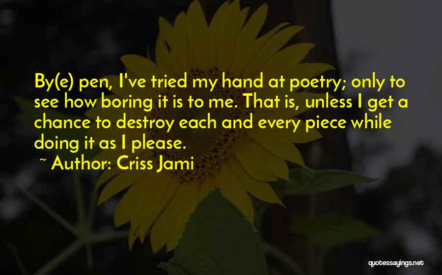 True And Funny Quotes By Criss Jami