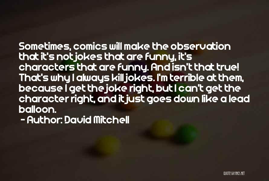 True And Funny Quotes By David Mitchell
