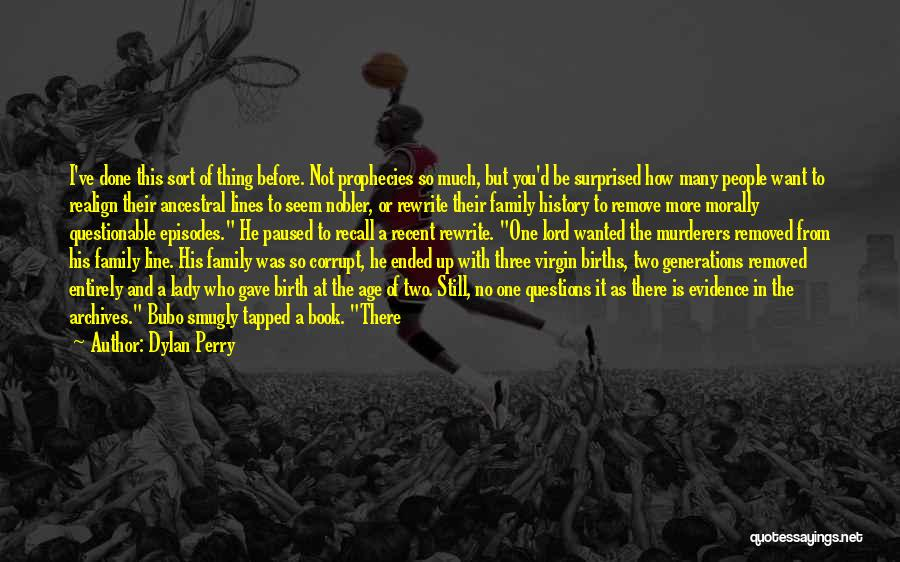 True And Funny Quotes By Dylan Perry