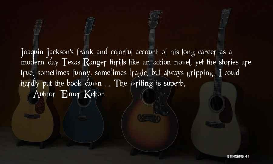 True And Funny Quotes By Elmer Kelton