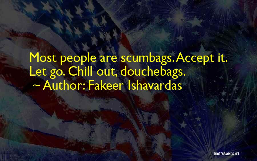 True And Funny Quotes By Fakeer Ishavardas
