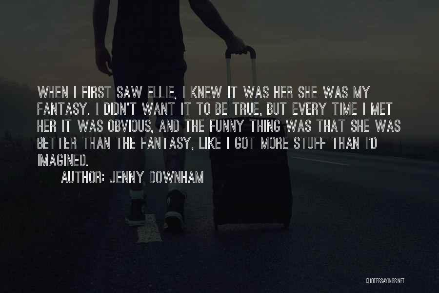 True And Funny Quotes By Jenny Downham