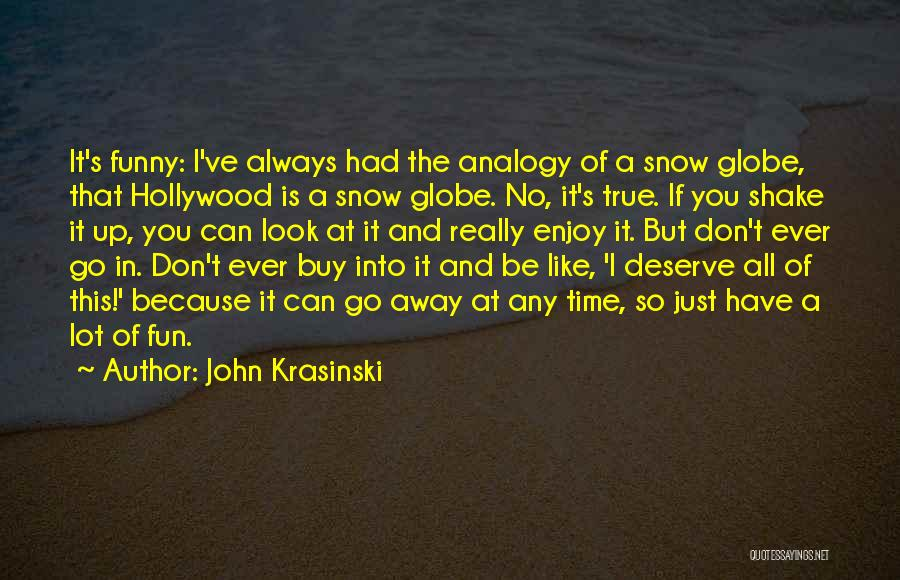 True And Funny Quotes By John Krasinski