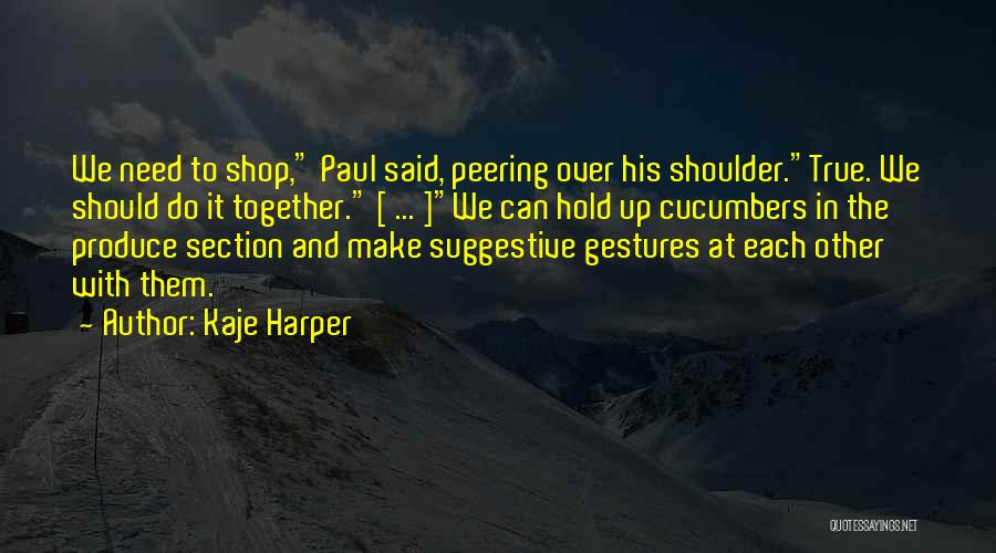 True And Funny Quotes By Kaje Harper