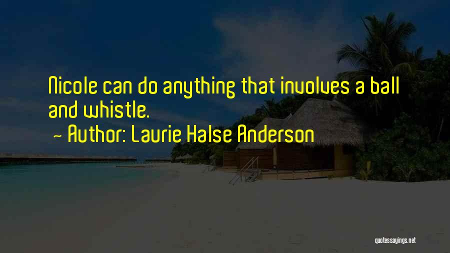 True And Funny Quotes By Laurie Halse Anderson