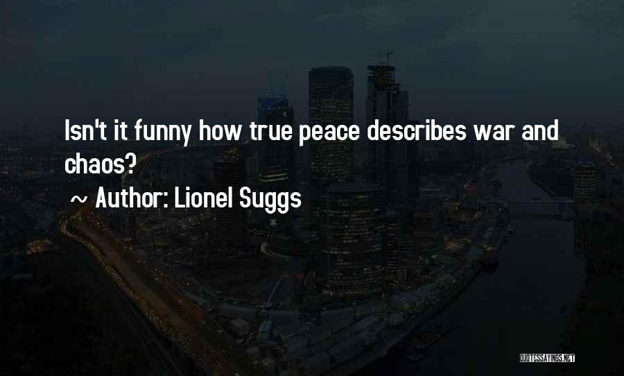 True And Funny Quotes By Lionel Suggs
