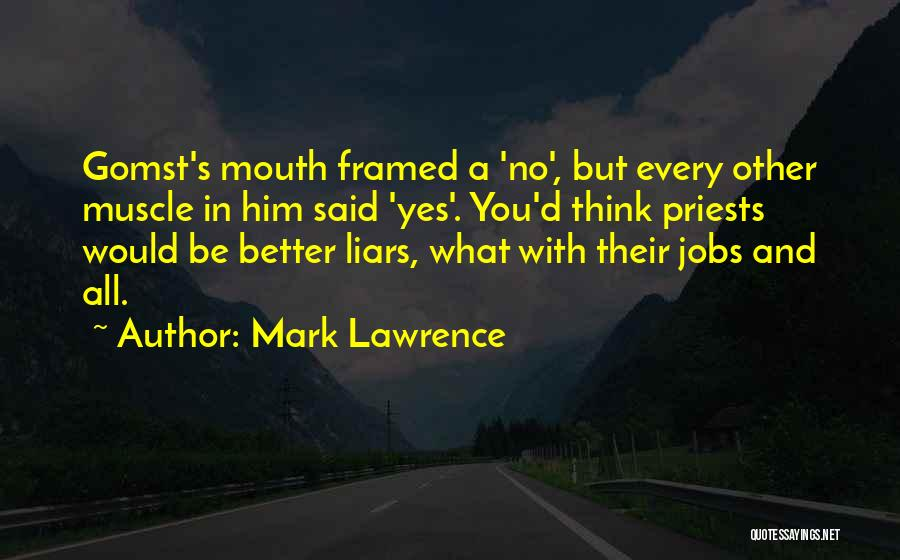 True And Funny Quotes By Mark Lawrence